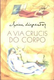 A Via Crucis Do Corpo - Clarice Lispector - Traça Livraria e Sebo